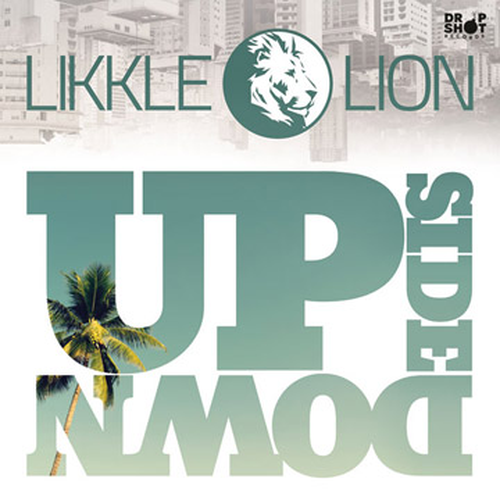 Likkle Lion –  Upside Down