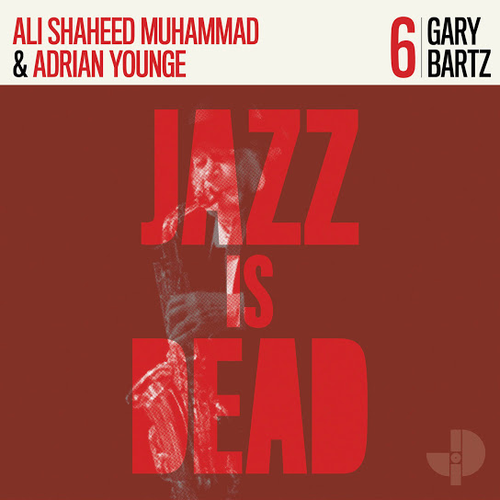 Gary Bartz – Jazz is Dead #6