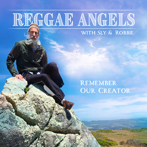 Reggae Angels & Sly & Robbie –  Remember Our Creator