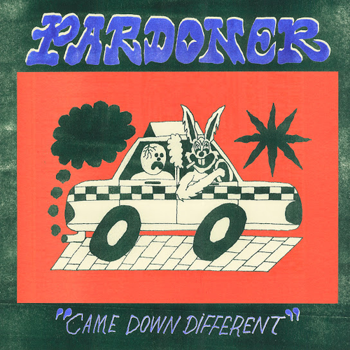 Pardoner –  Came Down Different